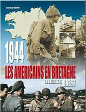1944, la libération de la Bretagne. : La bataille de Brest-SEALED/SCILLE'