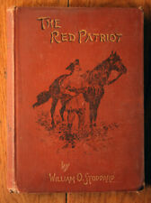 The Red Patriot by William O. Stoddard 1898 A Story of the American Revolution