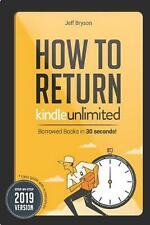 How to Return Kindle Unlimited Borrowed Books in 30 Seconds!: Step-By-Step Easy