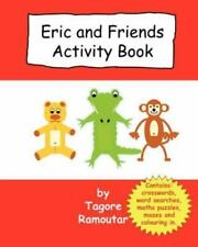 Eric and Friends Activity Book by Tagore Ramoutar (2011, Paperback)