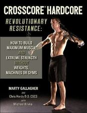 Crosscore? Hardcore : Revolutionary Resistance - How to Build Muscle and Extr...