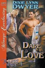 The Dare: Dare to Love Bk. 4 by Dixie Lynn Dwyer (2016, Paperback)