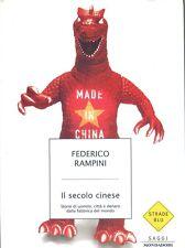 RAMPINI - IL SECOLO CINESE -  Strade Blu saggi MONDADORI 2005