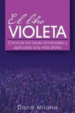 El Libro Violeta : Conocer Las Leyes Universales y Aplicarlas a la Vida...