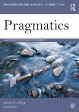 Routledge English Language Introductions: Pragmatics : A Resource Book for...