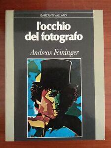 Andreas Feininger L'occhio del fotografo Garzanti 1979