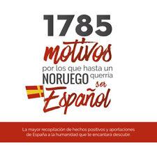1785 MOTIVOS POR LOS QUE HASTA UN NORUEGO QUERRIA SER ESPAÑOL