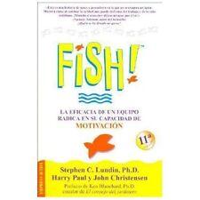 !Fish! La Eficacia de un Equipo Radica en Su Capacidad de Motivacion by Lundin
