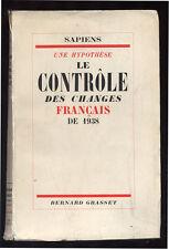 SAPIENS, UNE HYPOTHÈSE : LE CONTROLE DES CHANGE FRANÇAIS DE 1938