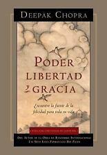 Poder, Libertad y Gracia : Encuentre la Fuente de la Felicidad para Toda Su...