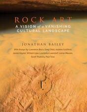 NEW Rock Art : A Vision of a Vanishing Cultural Landscape (2016, Paperback)