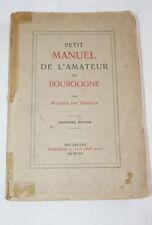 PETIT MANUEL DE L'AMATEUR DE BOURGOGNE-MAURICE DES OMBIAUX-1908 VIN