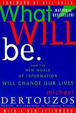 What Will Be: How the New World of Information Will Change Our Lives - Acceptabl
