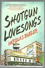 SIGNED Shotgun Lovesongs by Nickolas Butler 1st Edition 1st Printing