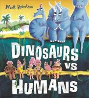 Dinosaurs Vs Humans, Paperback by Robertson, Matt, Brand New, Free P&P in the UK
