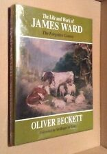 The Life and Work of James Ward: The Forgotten Genius by Oliver Beckett (Hardbac