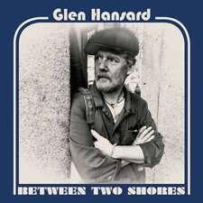 Glen Hansard - Between Two Shores Neue CD