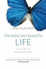 The Good and Beautiful Life: Putting on the Character of Christ [Apprentice [IVP