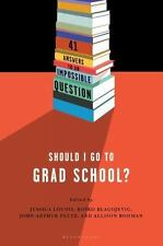 Should I Go to Grad School?: 41 Answers to An Impossible Question-ExLibrary