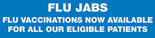 FLU VACCINATION/JABS  BANNER. Hemmed and eyelets.Size 7FT X 2FT.