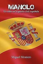 Manolo un niño en la Guerra Civil Español by Miguel Montero (2010, Paperback)