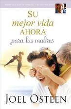 Su mejor vida ahora para las madres (Spanish Edition) - LikeNew - Osteen, Joel -