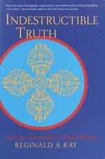 Indestructible Truth: The Living Spirituality of Tibetan Buddhism World of Tibe