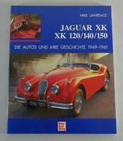 Bildband Jaguar XK 120 / 140 / 150 - Die Autos und Ihre Geschichte 1949 - 1961