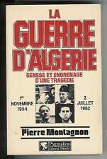 """Pierre Montagnon : La guerre d'Algérie """" Genèse et engrenage d'une tragédie """""""