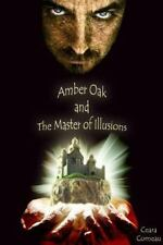 Amber Oak and the Master of Illusions by Ceara Comeau (2014, Paperback)