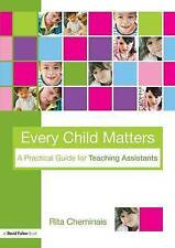 Every Child Matters: A Practical Guide for Teaching Assistants by Cheminais, Ri