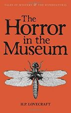 The Horror in the Museum: Collected Short Stories Vol. 2 (Tales of Mystery & the