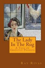 The Lady in the Rug by Ray Rivas (2015, Paperback)