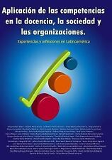 Aplicación de Las Competencias en la Docencia, la Sociedad y Las...