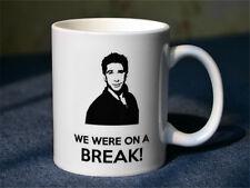Friends TV Show Ross WE WERE ON A BREAK Ceramics Coffee Mug Milk Mugs Water Cup