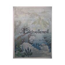 MASSENET Jules Enchantement E. Grasset Chant Piano 1892 partition sheet music sc