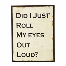 Wooden Sign Plaque Did I Just Roll My Eyes Out Loud? Funny Gift Vintage Retro