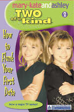 How To Flunk Your First Date (Two Of A Kind, Book 2) (Two of a Kind Diaries), Ol