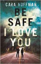 Be Safe I Love You, New, Hoffman, Cara Book