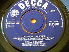 "DANA VALERY - THIS IS MY PRAYER  7"" VINYL"