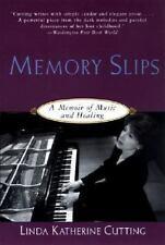 Memory Slips : A Memoir of Music and Healing by Linda K. Cutting 1998