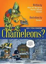 NEW Do You Know Chameleons? by Alain Bergeron