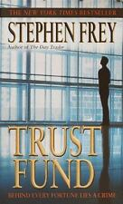 Trust Fund by Stephen Frey (2002, Paperback, Reprint)