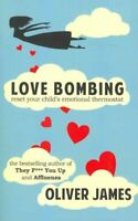 Love Bombing Reset Your Child's Emotional Thermostat 9781780491370 | Brand New