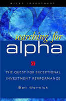 Searching for Alpha: The Quest for Exceptional Investment Performance (Wiley Inv