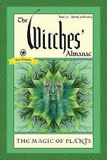 The Witches' Almanac: Issue 37 Spring 2018 - Spring 2019  the Magic of Plants...