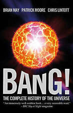 Bang! The Complete History of the Universe by Patrick Moore, Chris Lintott,...