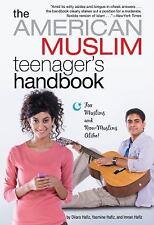 The American Muslim Teenager's Handbook by Yasmine Hafiz, Imran Hafiz and...