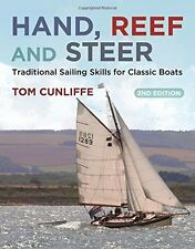 Hand, Reef and Steer 2nd edition: Traditional Sailing Skills for Classic Boats N