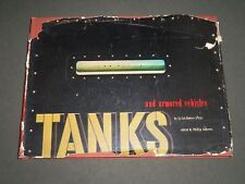 1945 TANKS AND ARMORED VEHICLES BY LT COL. ROBERT J. ICKS - 1ST EDITION- KD 4371